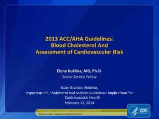 2013 ACC/AHA  Guidelines: Blood  Cholesterol And Assessment of Cardiovascular Risk