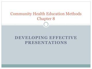 Community Health Education Methods Chapter 8