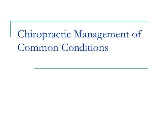 Chiropractic Management of Common Conditions