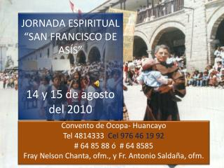 """JORNADA ESPIRITUAL  """"SAN FRANCISCO DE ASÍS"""" 14 y 15 de agosto del 2010"""