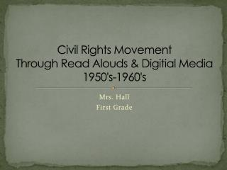 Civil Rights Movement Through Read Alouds & Digitial Media 1950's-1960's