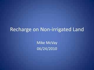 Recharge on Non-irrigated Land