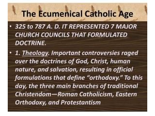 The Ecumenical Catholic Age