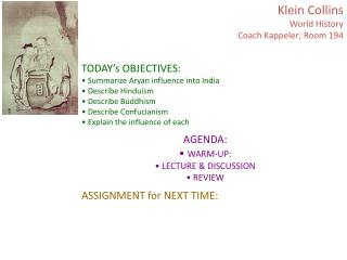 Klein Collins World History Coach  Kappeler ; Room  194