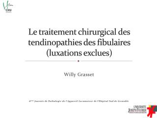 Le traitement chirurgical des tendinopathies des fibulaires luxations exclues