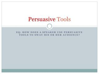 Persuasive  Tools