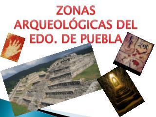 ZONAS ARQUEOLÓGICAS DEL EDO. DE PUEBLA
