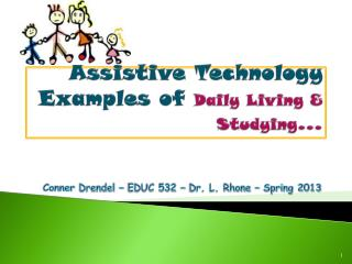 Assistive Technology Examples of  Daily Living & Studying …