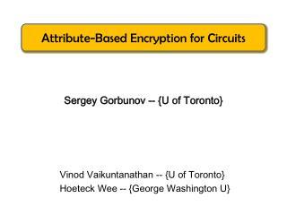 Vinod Vaikuntanathan -- {U of Toronto} Hoeteck  Wee  -- {George Washington U}
