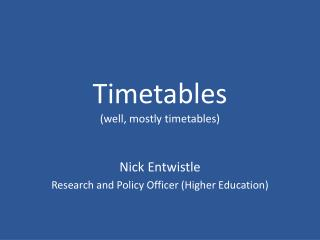 Timetables (well, mostly timetables)