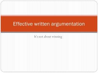 Effective written argumentation