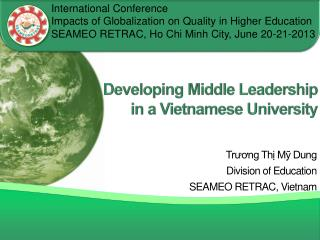Developing Middle Leadership                  in a Vietnamese University