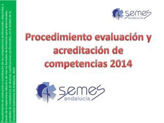 Procedimiento evaluación y acreditación de competencias 2014