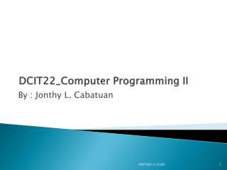 DCIT22_Computer Programming II