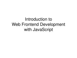 Introduction  to  Web Frontend Development with JavaScript