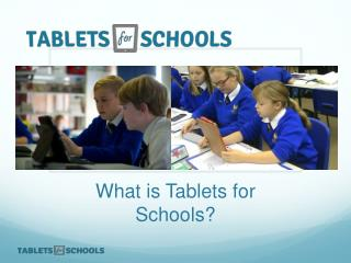 What is Tablets for Schools?