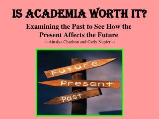 Is Academia Worth It?