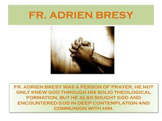 FR. ADRIEN BRESY