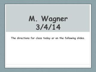 M. Wagner  3/4/14