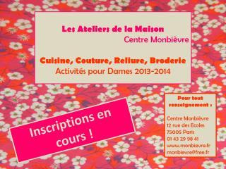 Les  A teliers  de la  Maison Centre  Monbièvre Cuisine, Couture, Reliure, Broderie
