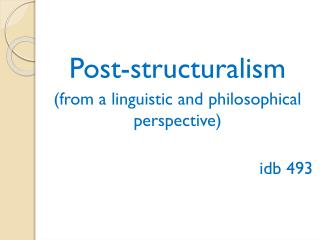 Post-structuralism (from a linguistic and philosophical perspective) i db 493