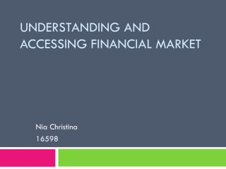 Understanding and Accessing Financial Market