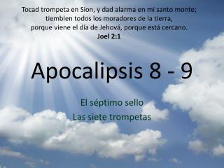 Apocalipsis  8 - 9