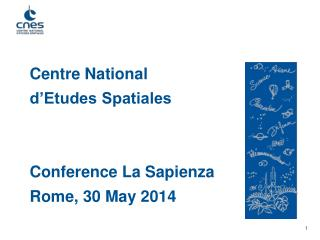 Centre National  d'Etudes Spatiales Conference La Sapienza Rome, 30 May 2014