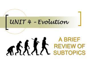 UNIT 4 – Evolution