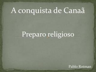 A conquista de Canaã Preparo religioso