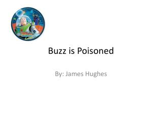 Buzz is Poisoned