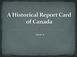 A Historical Report Card of Canada