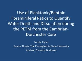 Nicole Flynn Senior Thesis: The Pennsylvania State University Advisor: Timothy  Bralower