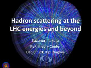 Hadron  scattering at the LHC energies and beyond