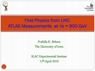 First Physics from LHC:   ATLAS Measurements  at √s = 900 GeV