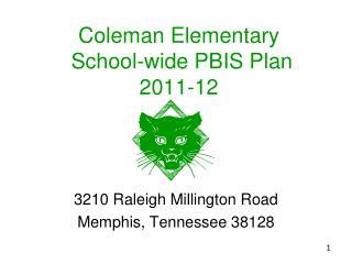 Coleman Elementary  School-wide PBIS Plan 2011-12