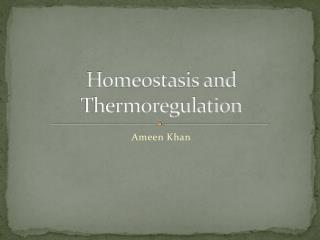 Homeostasis and Thermoregulation