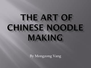 The Art Of Chinese  NOODLE Making
