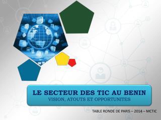LE SECTEUR DES TIC AU BENIN VISION, ATOUTS ET OPPORTUNITES