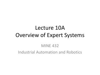 Lecture 10A Overview of Expert Systems
