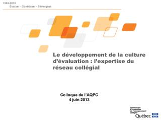 Le développement de la culture d'évaluation : l'expertise du réseau collégial
