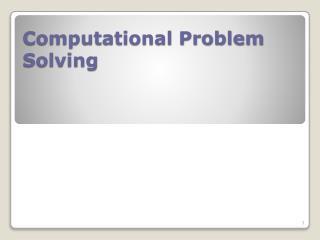 Computational Problem Solving