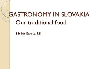 GASTRONOMY IN SLOVAKIA