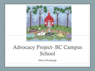 Advocacy Project- BC Campus School