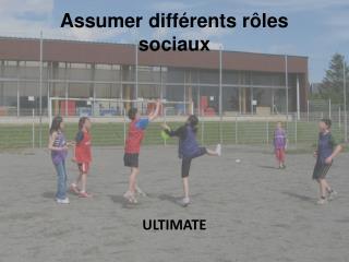 Assumer  différents rôles sociaux
