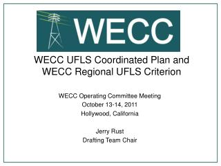 WECC UFLS Coordinated Plan and WECC Regional UFLS Criterion