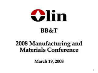 BBT   2008 Manufacturing and Materials Conference   March 19, 2008