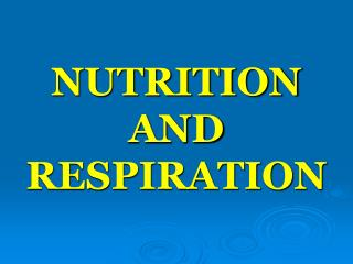 NUTRITION AND RESPIRATION
