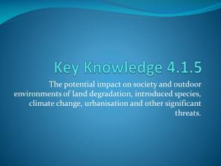 Key  Knowledge 4.1.5