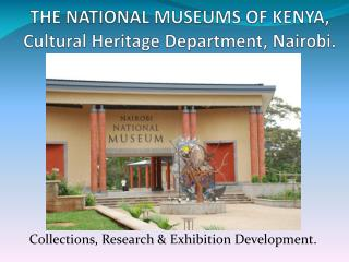 THE NATIONAL MUSEUMS OF KENYA, Cultural Heritage Department, Nairobi.
